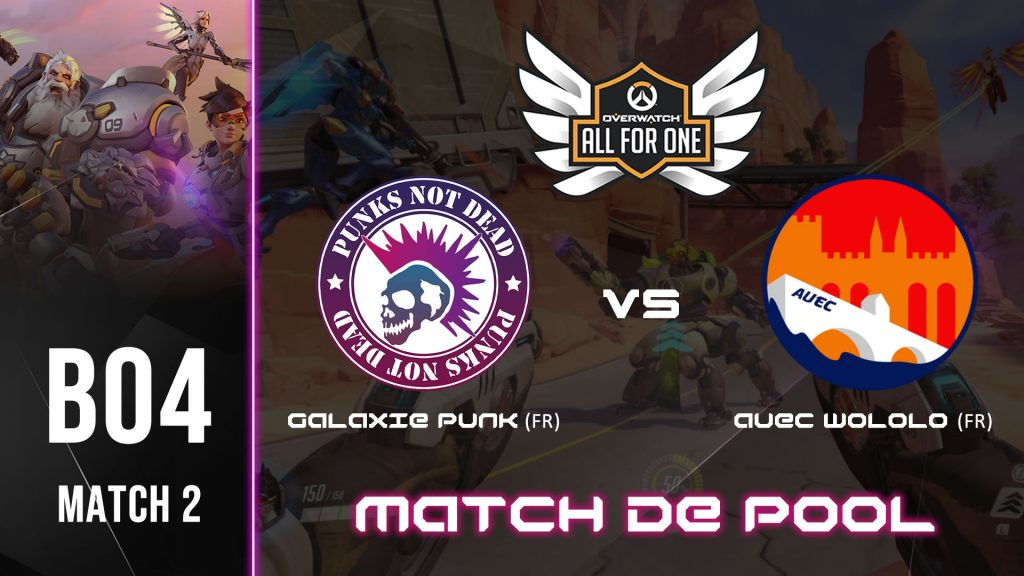 MATCH de ALL FOR ONE (Overwatch) – GALAXIE PUNK vs AUEC WOLOLO – 21H00 (15/04/2021)