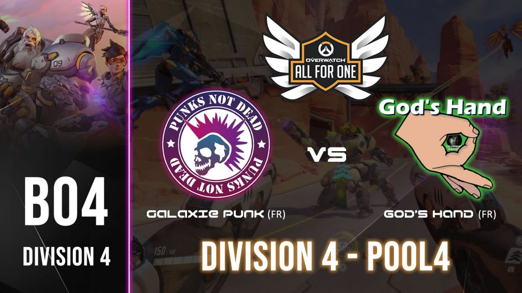MATCH de ALL FOR ONE (Overwatch) DIVISION 4 – GALAXIE PUNK vs GOD'S HAND – 21H00 (29/04/2021)