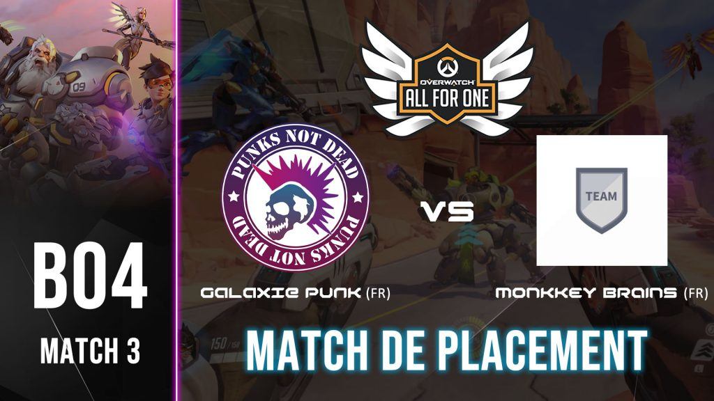 MATCH de ALL FOR ONE (Overwatch) – GALAXIE PUNK vs MONKEY BRAINS – 21H00 (21/04/2021)